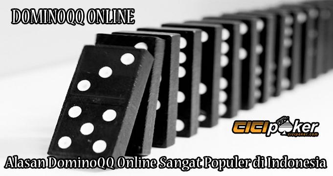 Alasan DominoQQ Online Sangat Populer di Indonesia