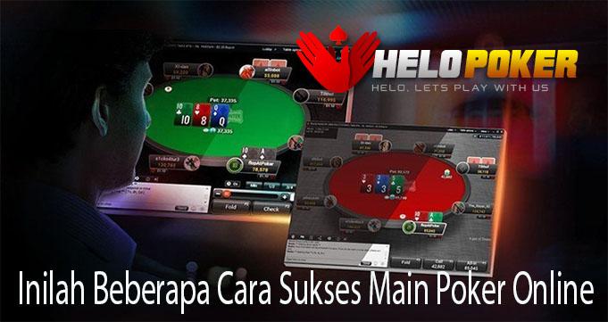 Inilah Beberapa Cara Sukses Main Poker Online